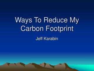 Ways To Reduce My Carbon Footprint