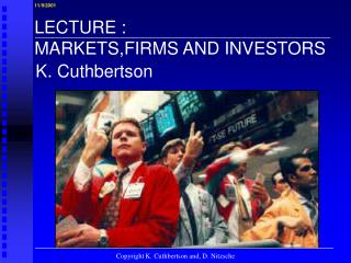 LECTURE : MARKETS,FIRMS AND INVESTORS
