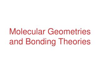 Molecular Geometries and Bonding Theories