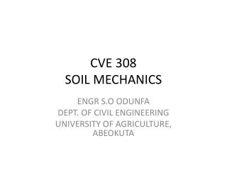 CVE 308 SOIL MECHANICS