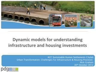 Dynamic models for understanding infrastructure and housing investments