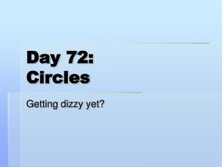 Day 72: Circles