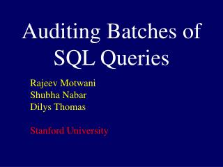 Auditing Batches of SQL Queries