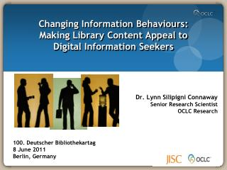 Changing Information  Behaviours : Making Library Content Appeal to  Digital Information Seekers
