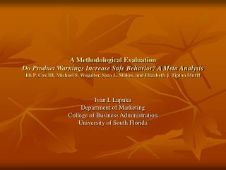 A Methodological Evaluation Do Product Warnings Increase Safe Behavior A Meta Analysis Eli P. Cox III, Michael S. Wogalt