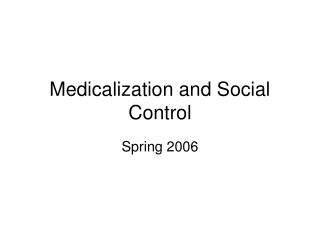 Medicalization and Social Control