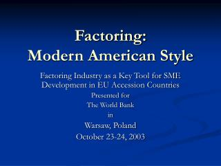 Factoring: Modern American Style