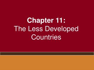 Chapter 11: The Less Developed Countries