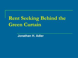 Rent Seeking Behind the Green Curtain