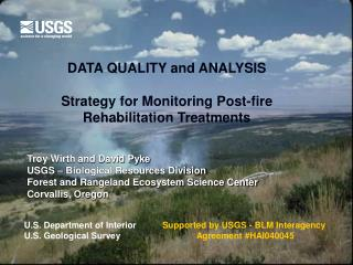 DATA QUALITY and ANALYSIS Strategy for Monitoring Post-fire Rehabilitation Treatments