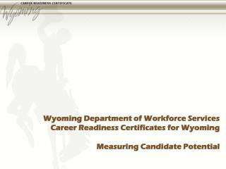 Wyoming Department of Workforce Services Career Readiness Certificates for Wyoming