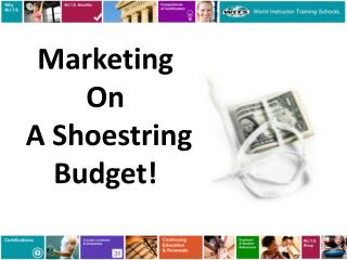 Marketing  On  A Shoestring Budget!