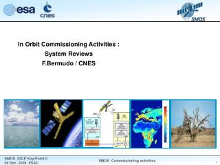 In Orbit Commissioning Activities : System Reviews  F.Bermudo / CNES