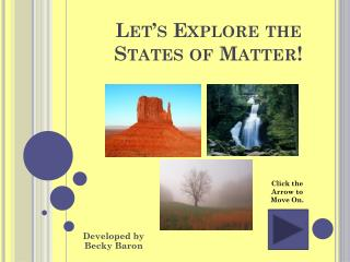 Let's Explore the  States of Matter!