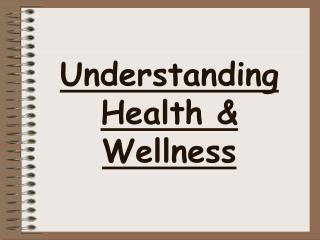 Understanding Health & Wellness
