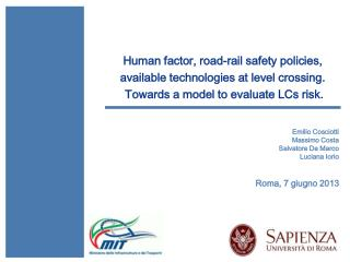 Human factor, road-rail safety policies,  available technologies at level crossing.