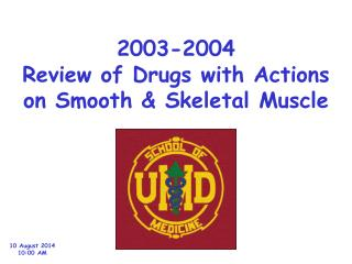 2003-2004 Review of Drugs with Actions on Smooth & Skeletal Muscle