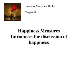 Happiness Measures Introduces the discussion of happiness