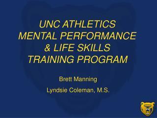 UNC ATHLETICS MENTAL PERFORMANCE  & LIFE SKILLS  TRAINING PROGRAM