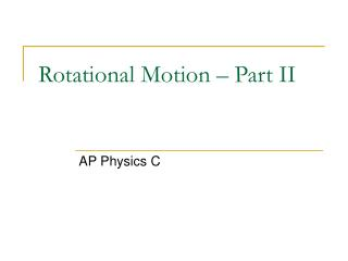 Rotational Motion – Part II