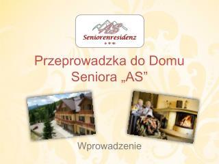 """Przeprowadzka do Domu Seniora """"AS"""""""