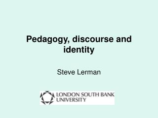 Pedagogy, discourse and identity