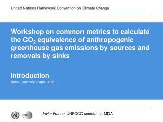 Javier Hanna , UNFCCC secretariat, MDA