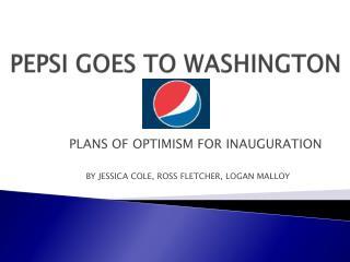 PEPSI GOES TO WASHINGTON