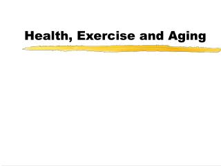 Health, Exercise and Aging