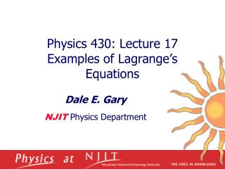 Physics 430: Lecture 17  Examples of Lagrange s Equations
