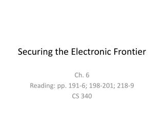 Securing the Electronic Frontier