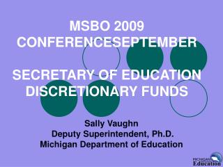 MSBO 2009 CONFERENCESEPTEMBER  SECRETARY OF EDUCATION DISCRETIONARY FUNDS
