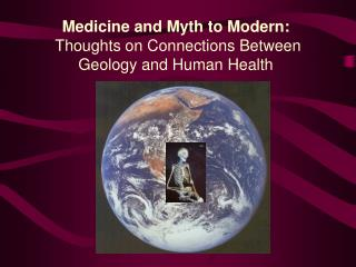 Medicine and Myth to Modern:  Thoughts on Connections Between Geology and Human Health