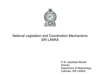 National Legislation and Coordination Mechanisms SRI LANKA