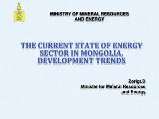 THE CURRENT STATE OF ENERGY SECTOR IN MONGOLIA, DEVELOPMENT TRENDS