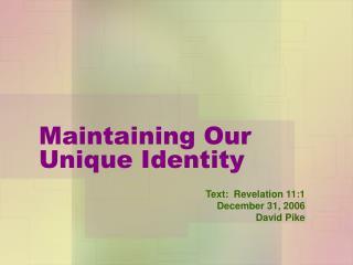 Maintaining Our Unique Identity