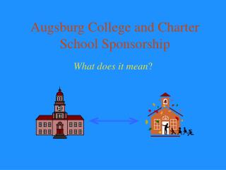 Augsburg College and Charter School Sponsorship