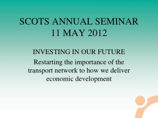 SCOTS ANNUAL SEMINAR 11 MAY 2012