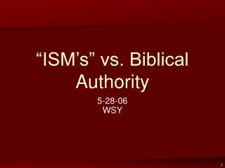 �ISM�s� vs. Biblical Authority