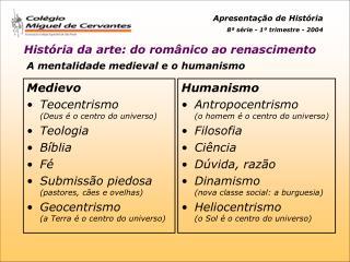 A mentalidade medieval e o humanismo