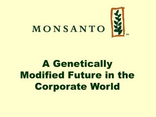 A Genetically Modified Future in the Corporate World