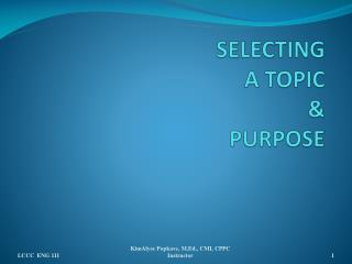 SELECTING  A TOPIC  &  PURPOSE