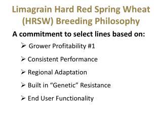 Limagrain Hard Red Spring Wheat (HRSW) Breeding Philosophy