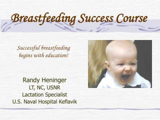 Successful breastfeeding  begins with education!