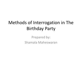 Methods of Interrogation in The Birthday Party