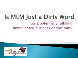 Is MLM Just a Dirty Word