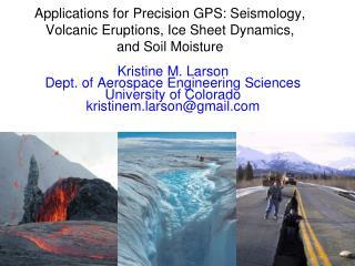Kristine M. Larson Dept. of Aerospace Engineering Sciences University of Colorado