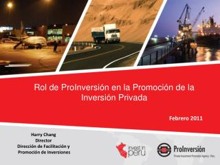 Harry Chang  Director  Dirección de Facilitación y  Promoción de Inversiones