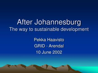 After Johannesburg The way to sustainable development