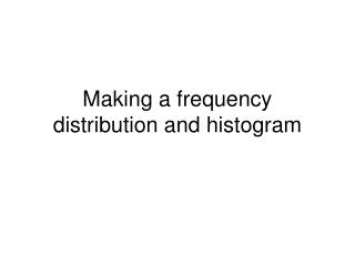 Making a frequency distribution and histogram